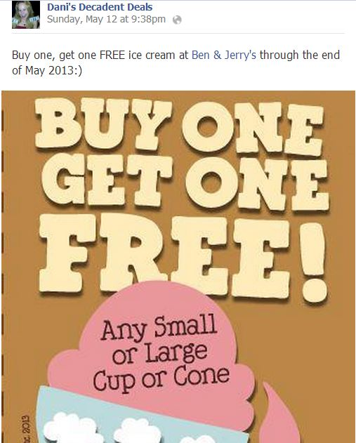Ben & Jerry's - Any Small or Large Cup or cone free through month of May - Buy one Get one FREE
