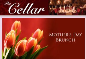 The Cellar Mother's Day Special