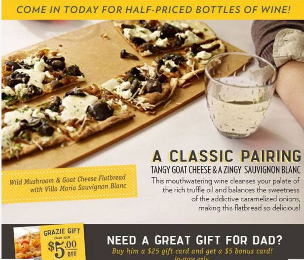 Macaroni Grill - half Price Bottles of wine thru 6-30 and $5 gc for dad