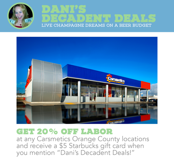 Carsmetics Ad - Get 20% off labor and a $5 Starbucks gift card when mentioning Dani's Decadent Deals with ad
